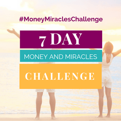 7 Day Money and Miracles Challenge
